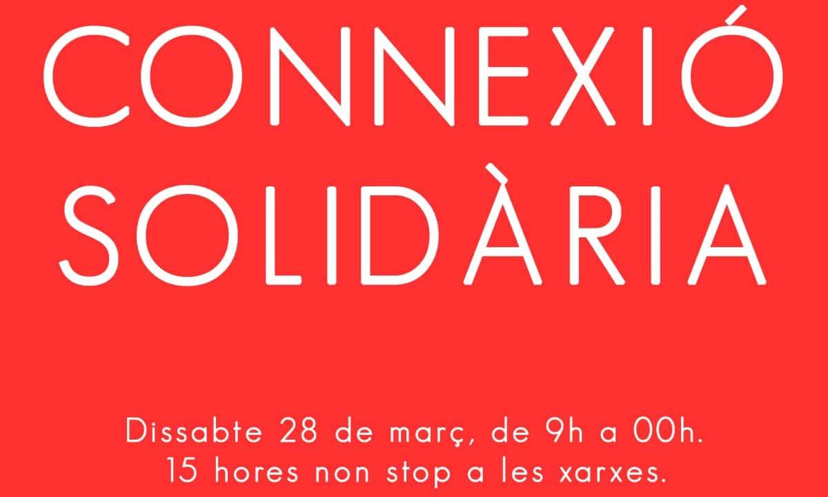 CONNEXIÓ SOLIDÀRIA El 28 de març de 9.00 h a 0.00 h, 15 hores de marató solidària
