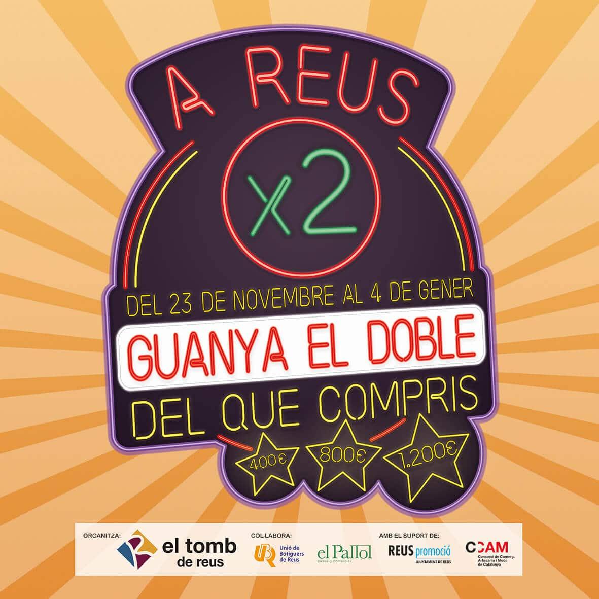Cartell campanya A REUS X2 GUANYA EL DOBLE DEL QUE COMPRIS