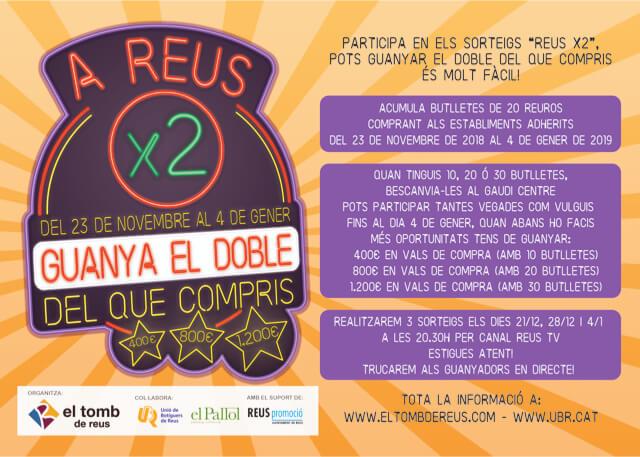Informació de la campanya A REUS X2 GUANYA EL DOBLE DEL QUE COMPRIS